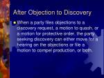 after objection to discovery