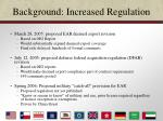 background increased regulation