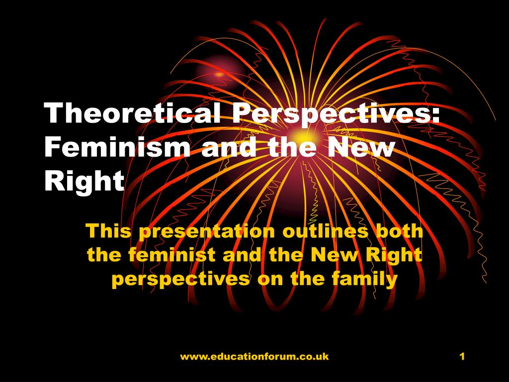 theoretical perspectives feminism and the new right l.