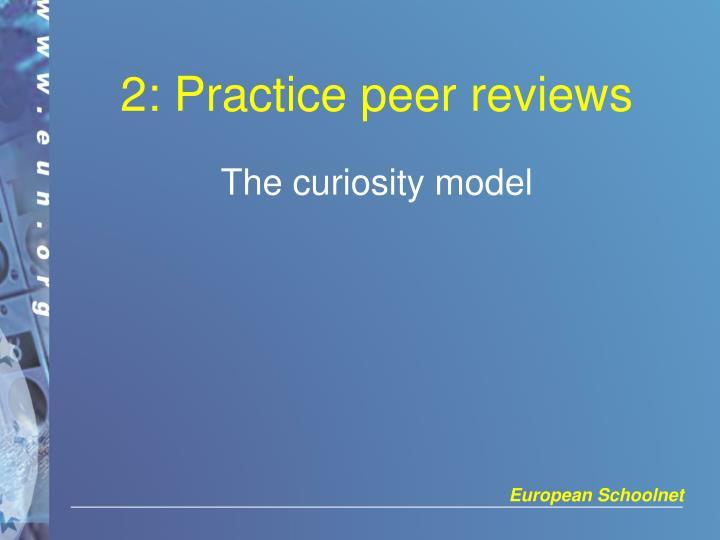 2: Practice peer reviews