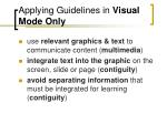applying guidelines in visual mode only