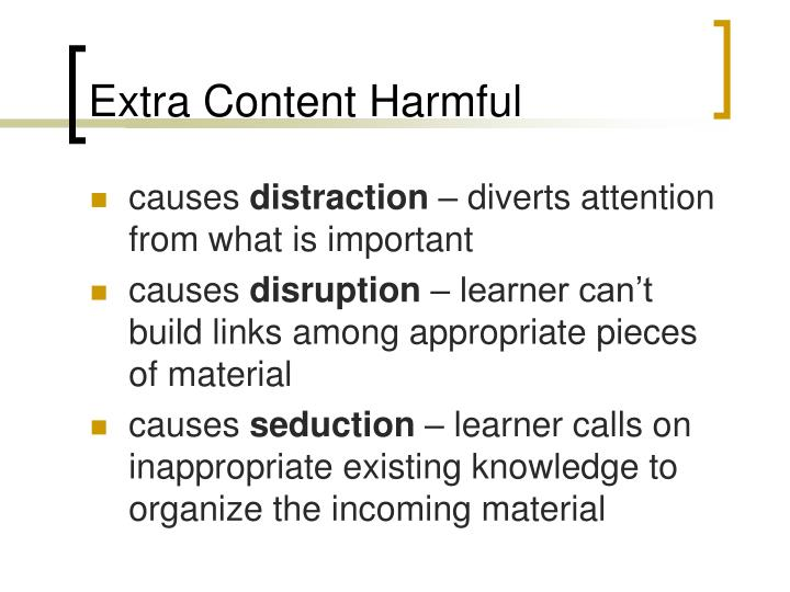 Extra Content Harmful