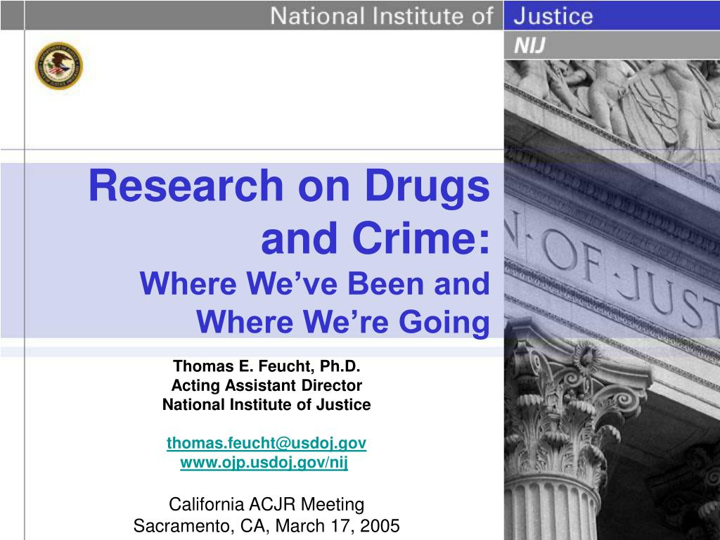 research on drugs and crime where we ve been and where we re going l.