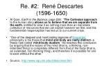 re 2 ren descartes 1596 1650