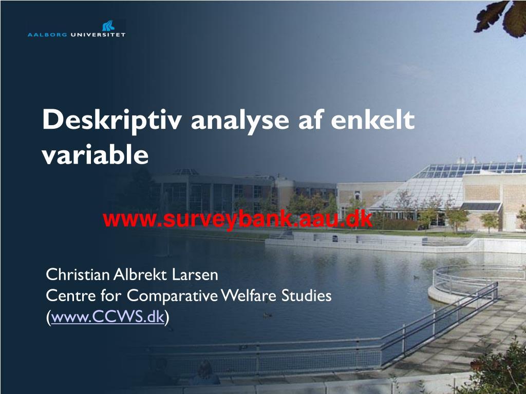 deskriptiv analyse af enkelt variable l.