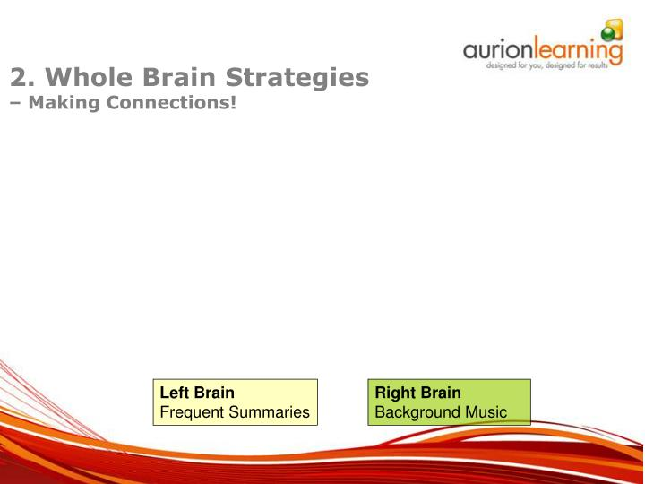 2. Whole Brain Strategies