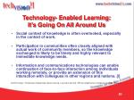 technology enabled learning it s going on all around us