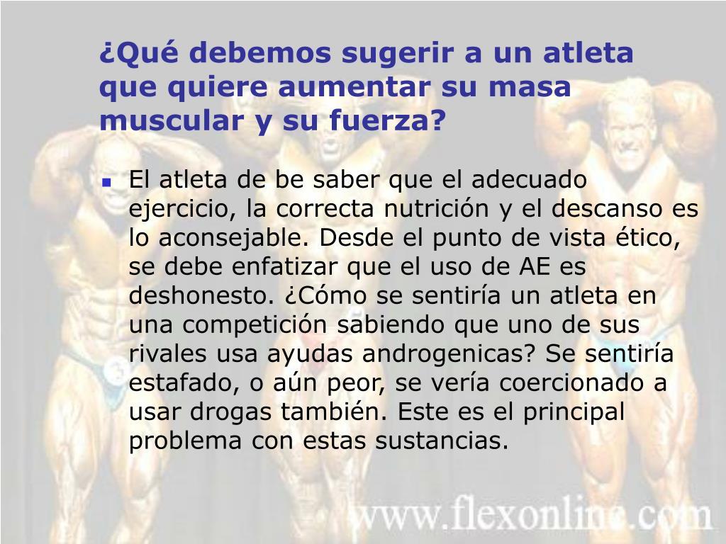 ¿Qué debemos sugerir a un atleta que quiere aumentar su masa muscular y su fuerza?