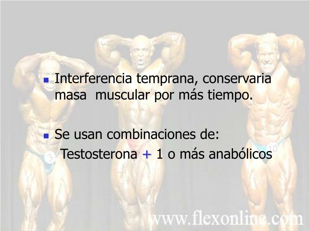 Interferencia temprana, conservaria masa  muscular por más tiempo.