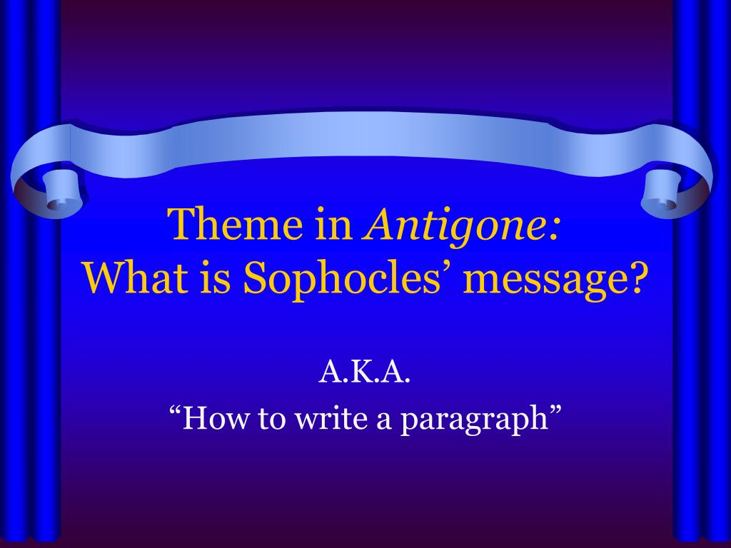theme in antigone what is sophocles message l.