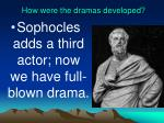 how were the dramas developed2