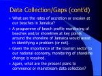 data collection gaps cont d