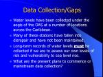 data collection gaps