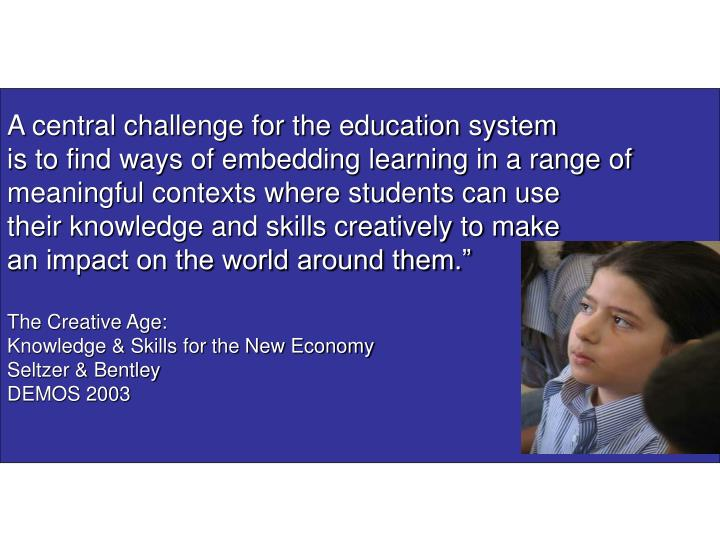 A central challenge for the education system