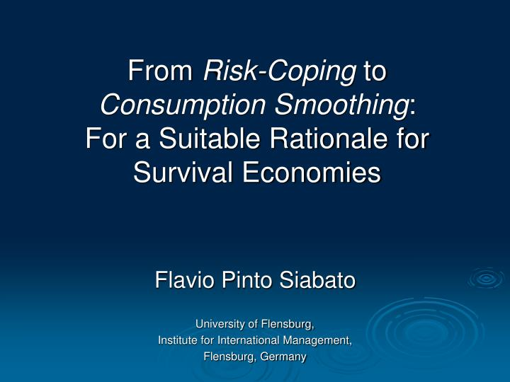 From risk coping to consumption smoothing for a suitable rationale for survival economies