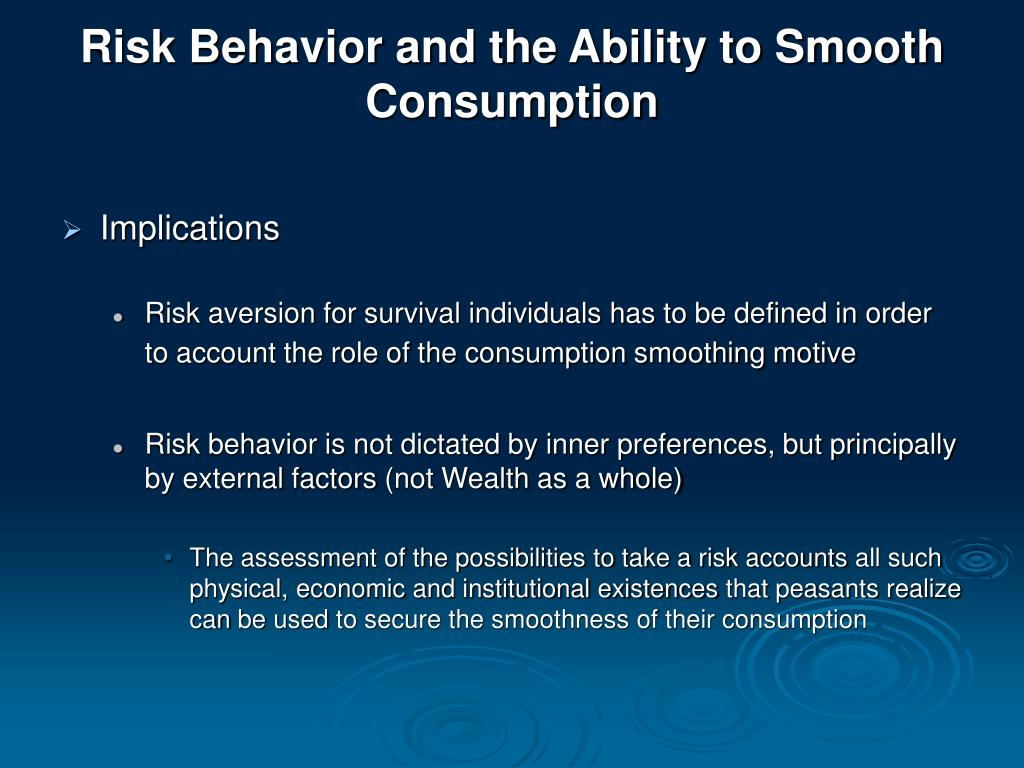 Risk Behavior and the Ability to Smooth Consumption
