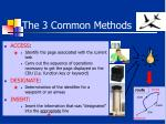 the 3 common methods