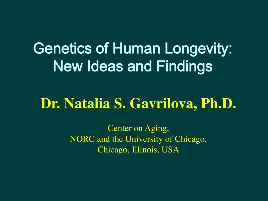 genetics of human longevity new ideas and findings l.