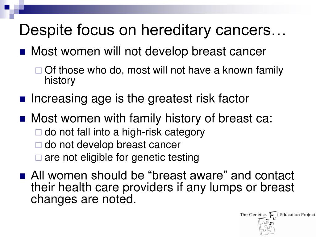 Despite focus on hereditary cancers…