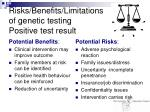 risks benefits limitations of genetic testing positive test result