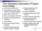 the genetics education project committee