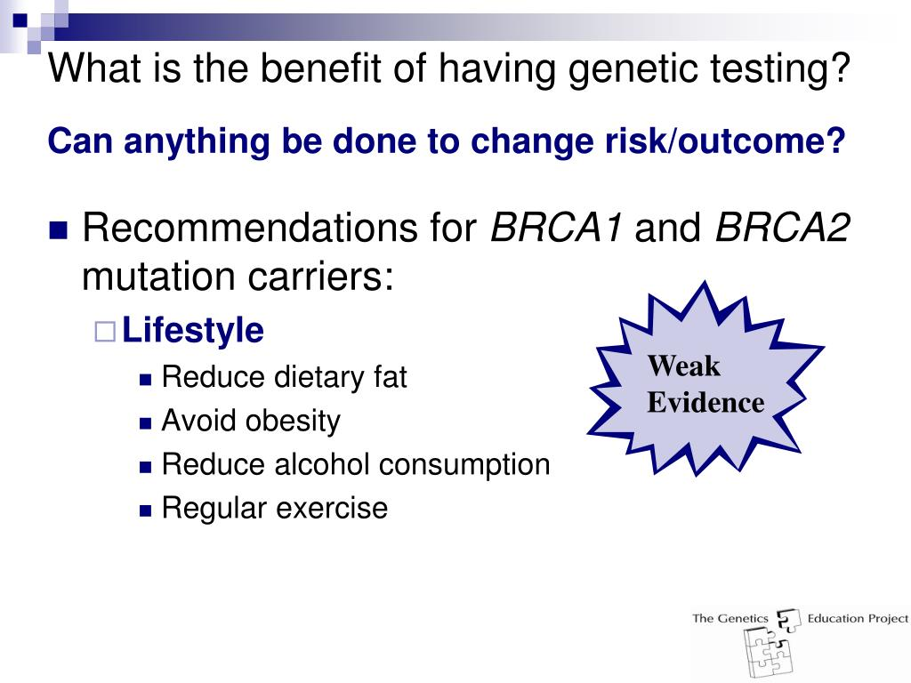 What is the benefit of having genetic testing?