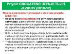 projekt obogateno u enje tujih jezikov 2010 12
