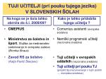 tuji u itelji pri pouku tujega jezika v slovenskih olah