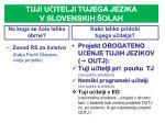 tuji u itelji tujega jezika v slovenskih olah50