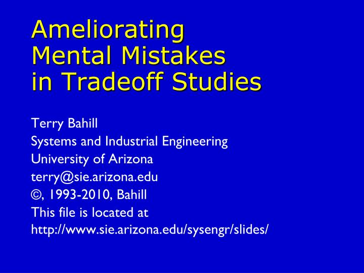 ameliorating mental mistakes in tradeoff studies n.