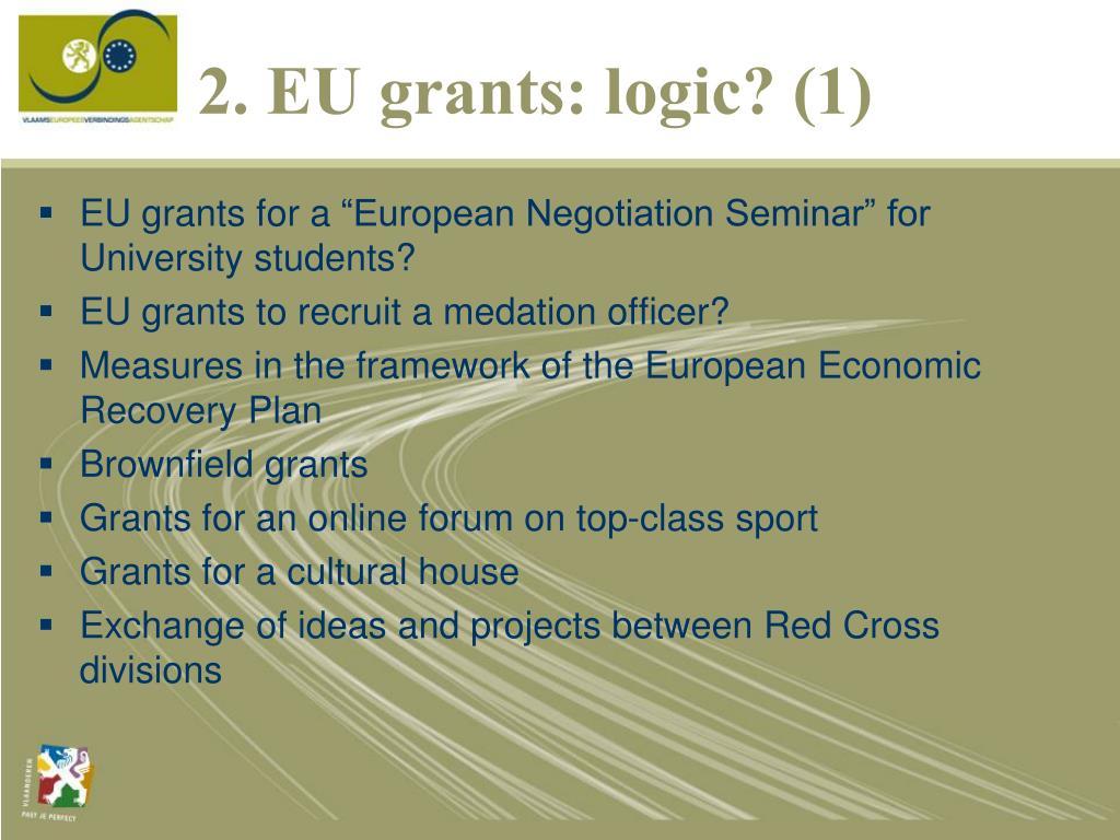 2. EU grants: logic? (1)