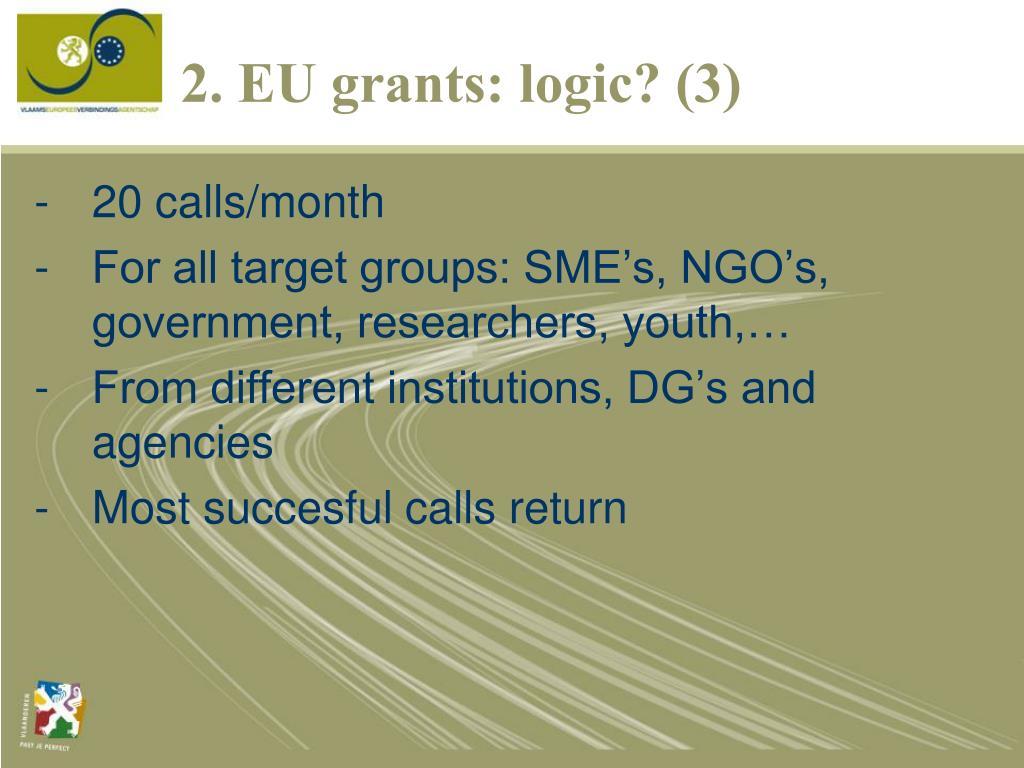 2. EU grants: logic? (3)