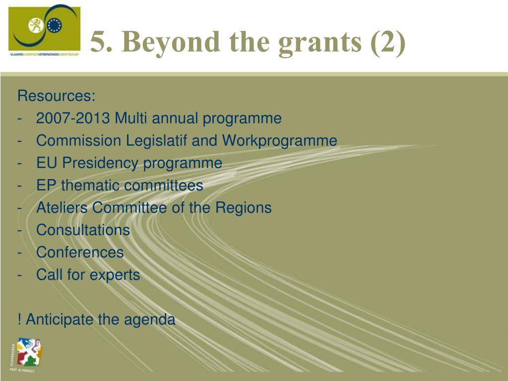 5. Beyond the grants (2)