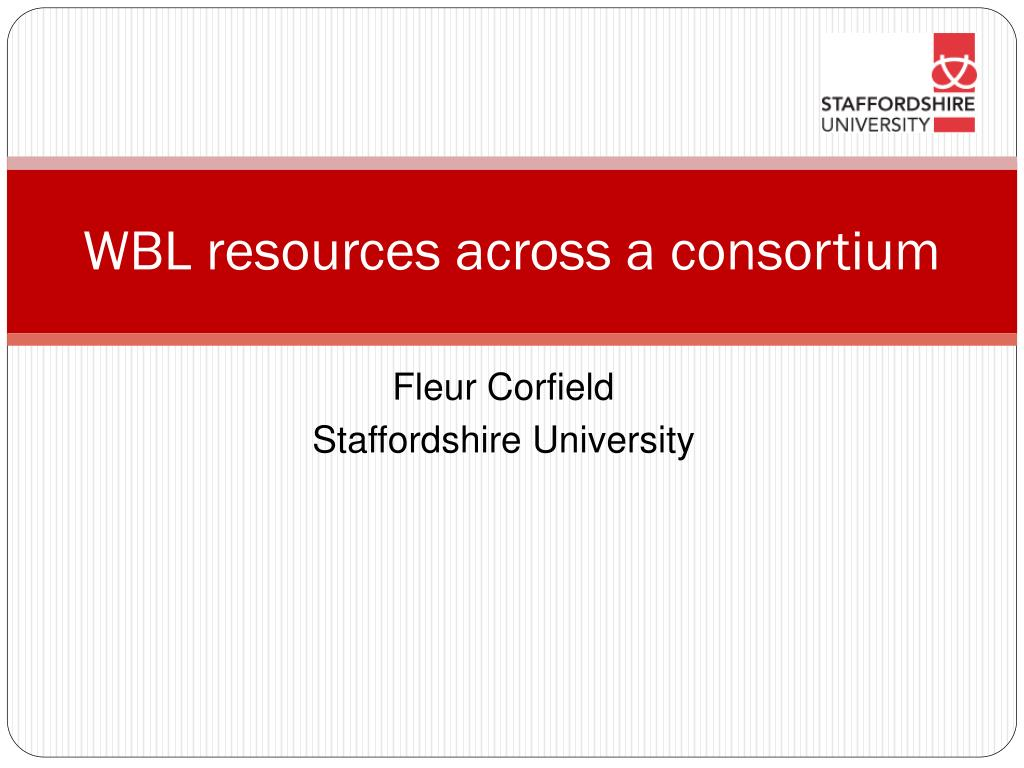 wbl resources across a consortium l.