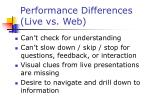 performance differences live vs web
