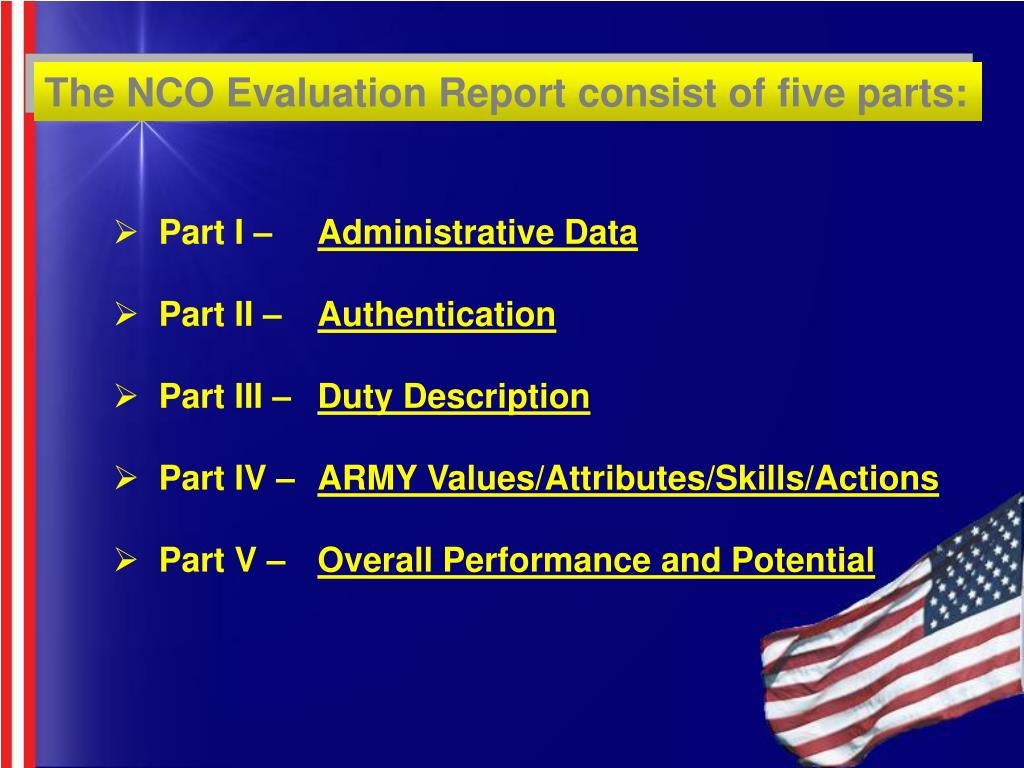 The NCO Evaluation Report consist of five parts: