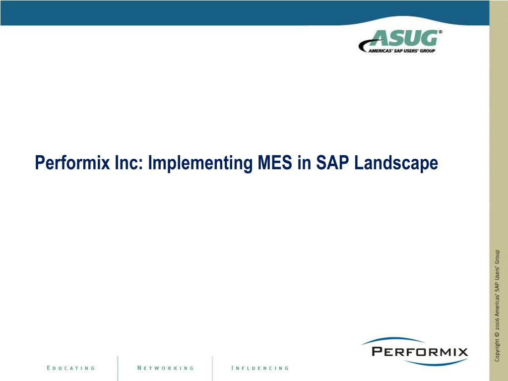performix inc implementing mes in sap landscape l.