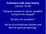 followers with slow hearts verses 18 26