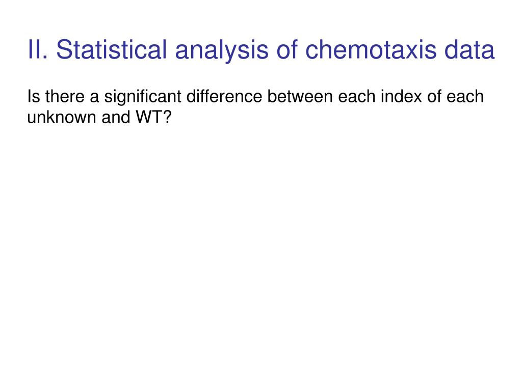 II. Statistical analysis of chemotaxis data