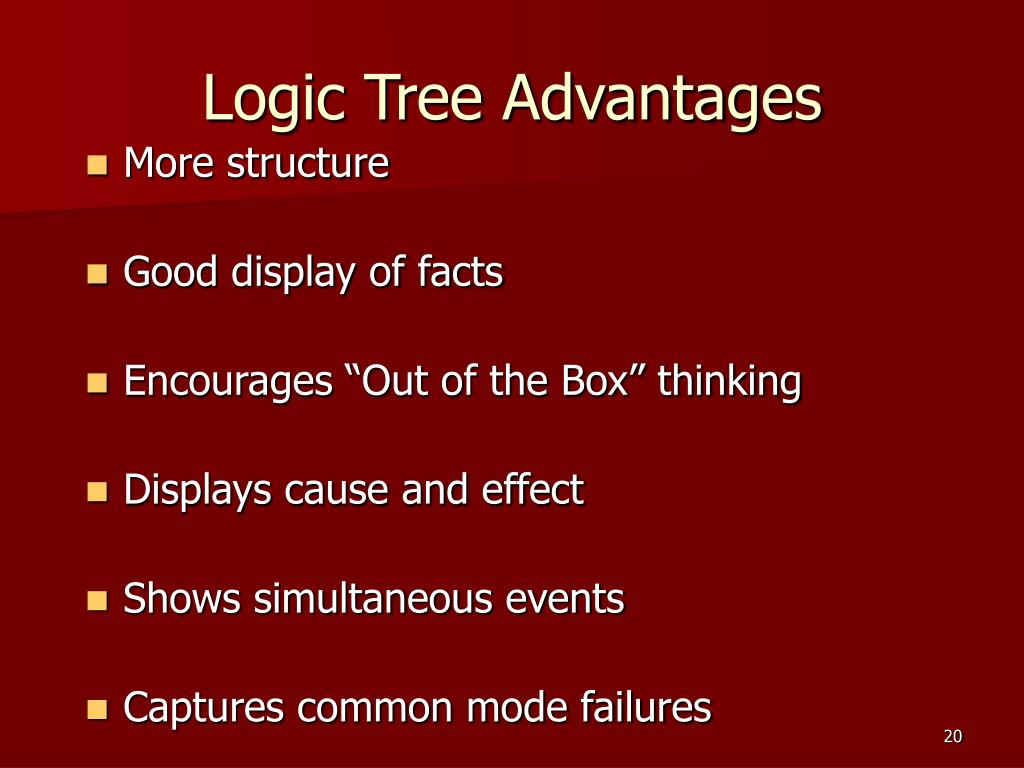 Logic Tree Advantages
