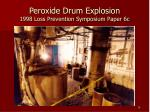 peroxide drum explosion 1998 loss prevention symposium paper 6c