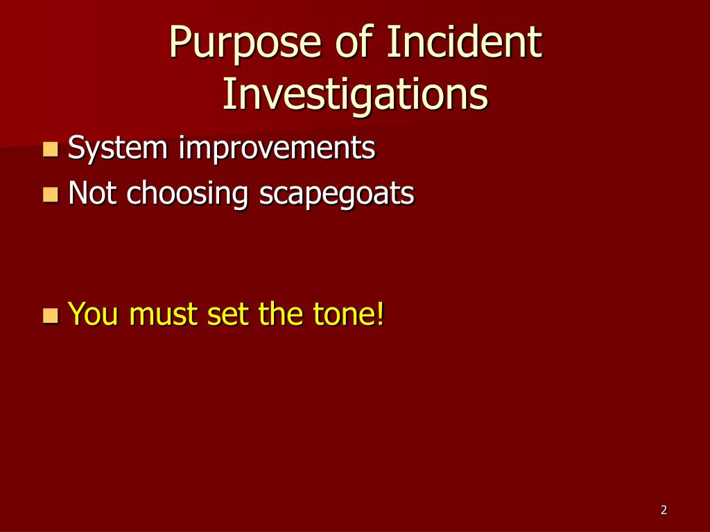Purpose of Incident Investigations