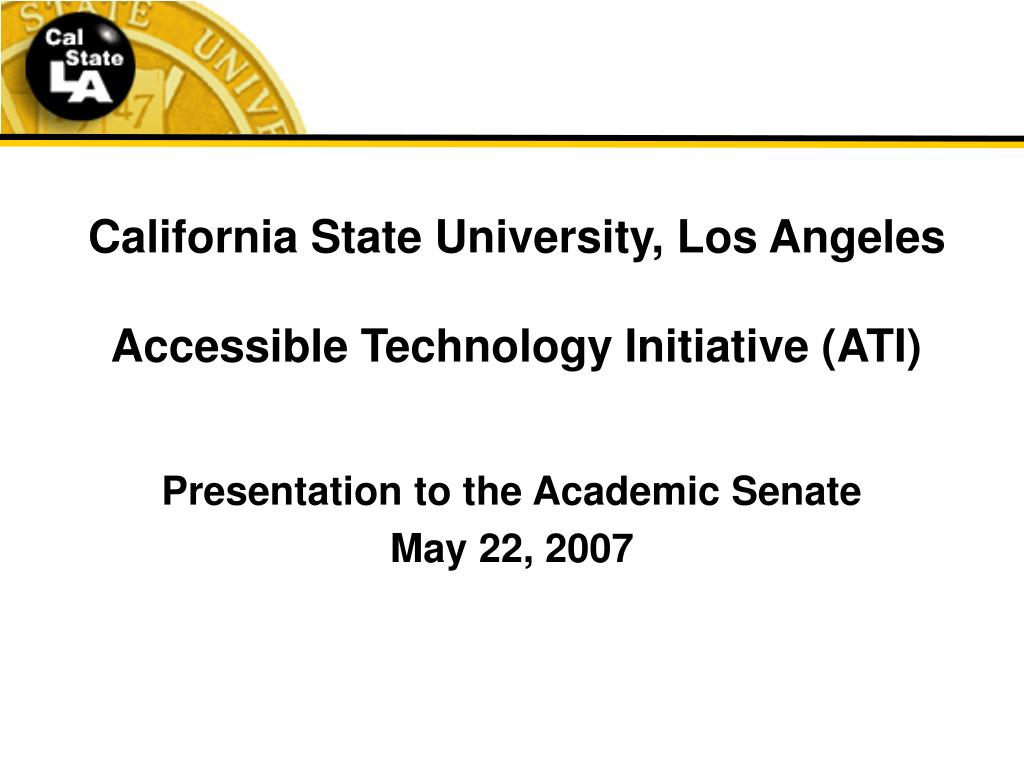 california state university los angeles accessible technology initiative ati l.