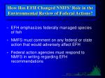 how has efh changed nmfs role in the environmental review of federal actions