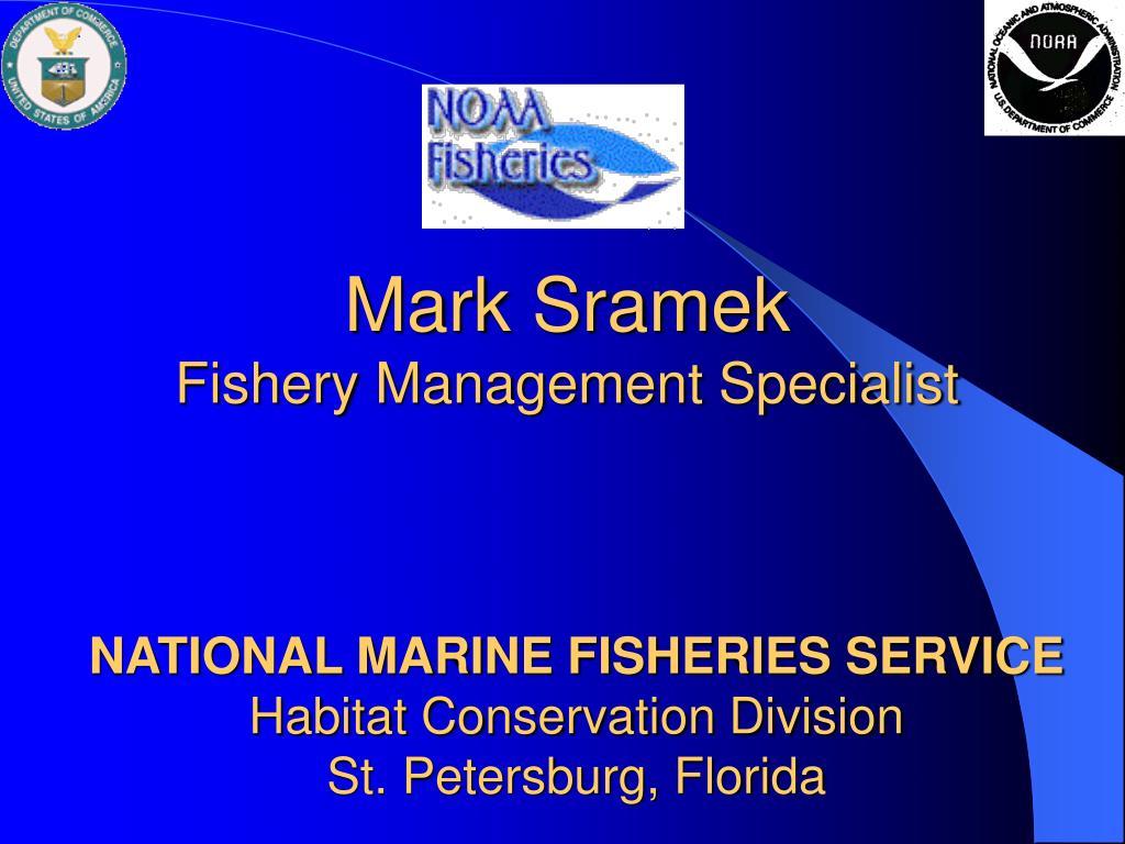 mark sramek fishery management specialist l.