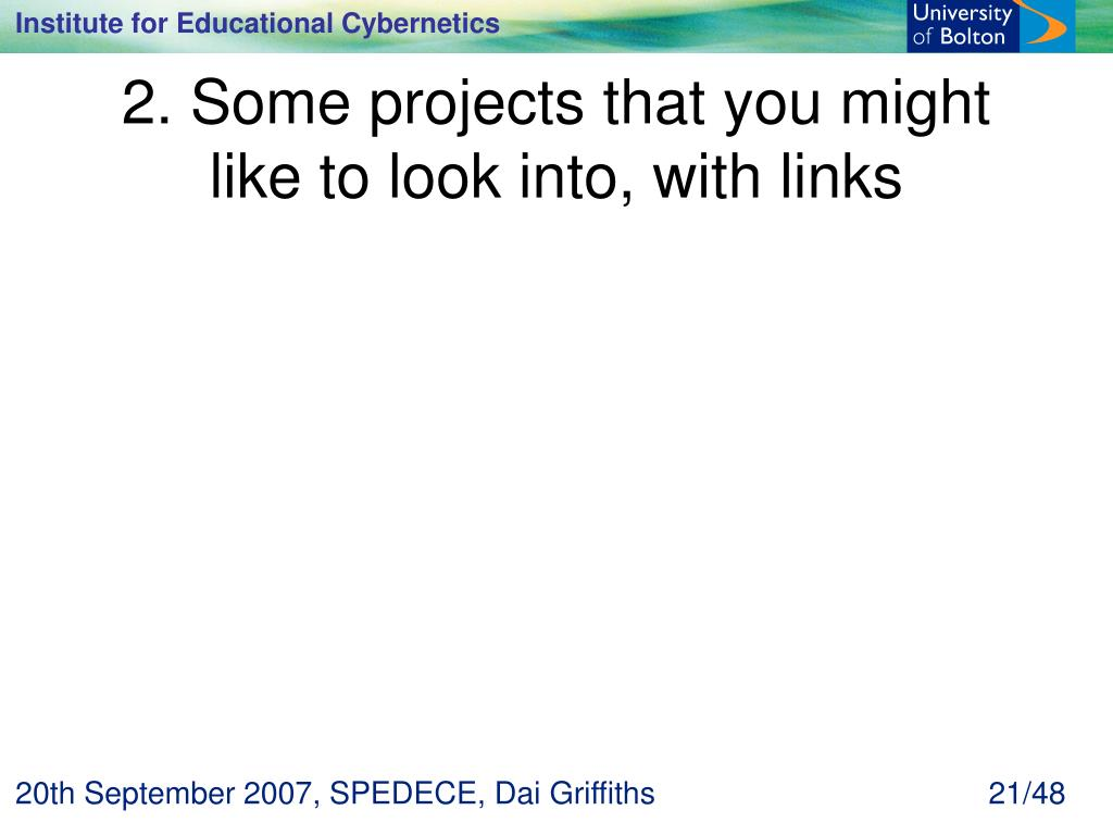 2. Some projects that you might like to look into, with links
