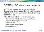 cetis iec also runs projects