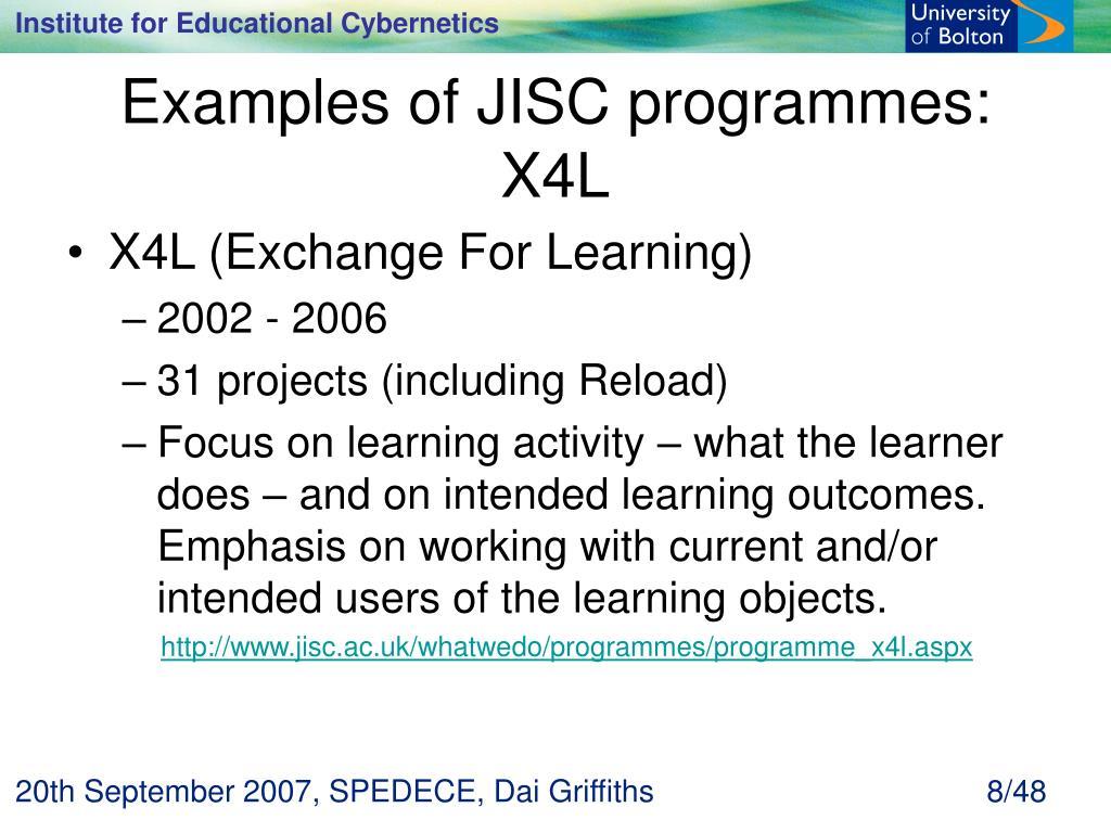 Examples of JISC programmes: X4L