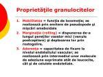 propriet ile granulocitelor