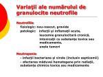 varia ii ale num rului de granulocite neutrofile